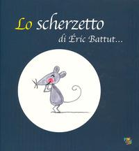 Lo Lo scherzetto. Ediz. a colori - Battut Éric - wuz.it