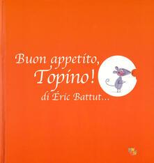 Capturtokyoedition.it Buon appetito, Topino! Ediz. a colori Image