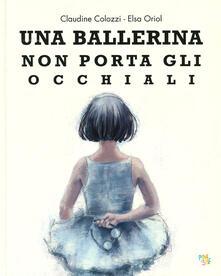 Una ballerina non porta gli occhiali. Ediz. a colori.pdf