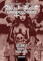 Black metal compendium. Vol. 2: Europa e Regno Unito.