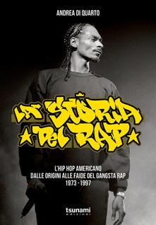 La storia del rap. Lhip hop americano dalle origini alle faide del gangsta rap 1973-1997.pdf