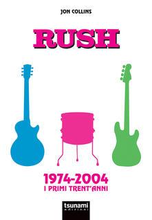 Amatigota.it Rush. 1974-2004. I primi trent'anni Image