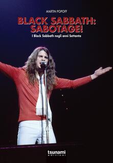 Filmarelalterita.it Black Sabbath: Sabotage! I Black Sabbath negli anni Settanta Image