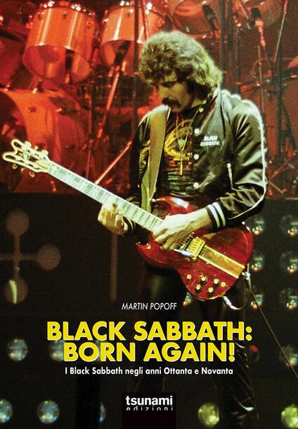 Black Sabbath: born again! I Black Sabbath negli anni Ottanta e Novanta - Martin Popoff - copertina
