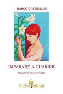 Imparare a guarire - Marco Castellani - copertina