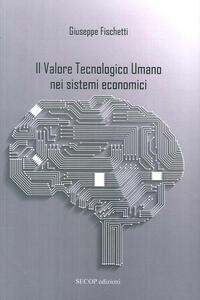 Il valore tecnologico umano nei sistemi economici