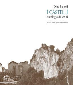 Dino Palloni. I castelli. Antologia di scritti