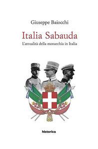 Italia Sabauda. L'attualità della monarchia in Italia