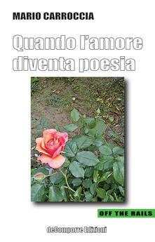 Quando l'amore diventa poesia - Mario Carroccia - copertina