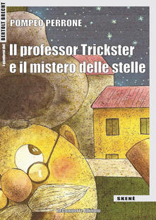 Il professor Trickster e il mistero delle stelle. Ediz. per la scuola - Pompeo Perrone - copertina
