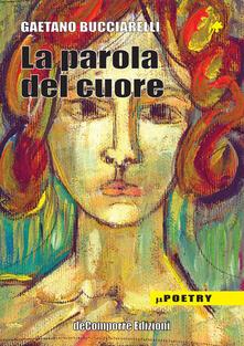 La parola del cuore - Gaetano Bucciarelli - copertina
