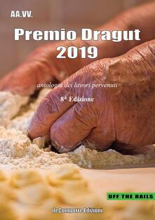 Premio Dragut 2019. Antologia dei lavori pervenuti. 8ª edizione - copertina