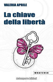 La chiave della libertà - Valeria Aprile - copertina