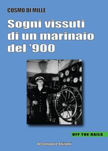 Sogni vissuti di un marinaio del '900 - Cosmo Di Mille - copertina