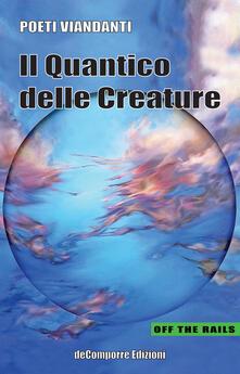 Il quantico delle creature - Poeti Viandanti - copertina