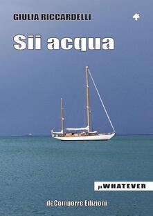 Sii acqua - Giulia Riccardelli - copertina