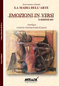 Emozioni in versi. Antologia. Concorso internazionale di poesia