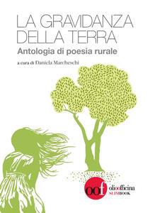 La gravidanza della terra. Antologia di poesia rurale. Ediz. multilingue - copertina