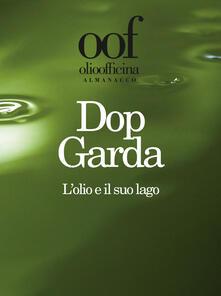 Olio officina almanacco 2019. Dop Garda. L'olio e il suo lago - copertina