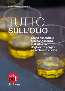 Antondemarirreguera.es Tutto sull'olio. Guida essenziale alla conoscenza e all'utilizzo degli extra vergini a tavola e in cucina Image
