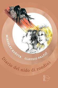 Diario del nido di rondini - Miroslav Kosuta,Klavdij Palcic - copertina