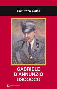 Gabriele D'Annunzio uscocco - Costanza Gatta - copertina