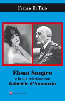 Elena Sangro e la sua relazione con Gabriele D'Annunzio - Franco Di Tizio - copertina