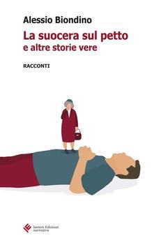 La suocera sul petto e altre storie vere - Alessio Biondino - copertina