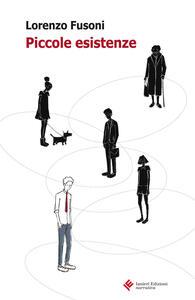 Piccole esistenze - Lorenzo Fusoni - copertina