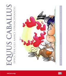 Equus caballus. Ippo, per gli amici (principianti) - Marco Biffani - copertina
