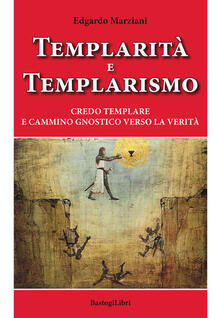 Amatigota.it Templarità e templarismo. Credo templare e cammino gnostico verso la verità Image