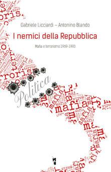 I nemici della Repubblica. Mafia e terrorismo 1969-1993.pdf