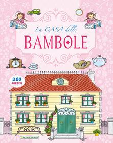 La casa delle bambole. Con adesivi.pdf