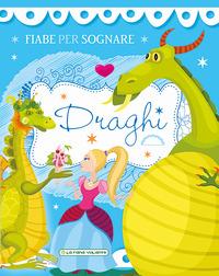 DRAGHI FIABE PER SOGNARE
