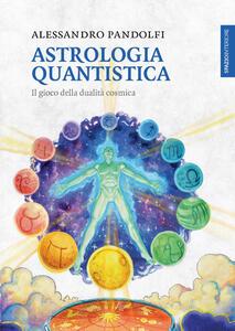 Astrologia quantistica. Il gioco della dualità cosmica