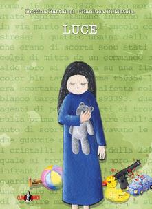 Luce. Con e-book - Bettina Bartalesi,Gianluca Di Matola - copertina
