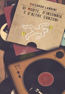 Di morte, d'insonnia e d'altre canzoni. Con ebook - Riccardo Landini - copertina