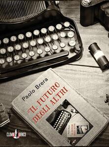 Il futuro degli altri - Paolo Brera - copertina