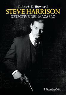 Steve Harrison. Detective del macabro - Robert E. Howard - copertina