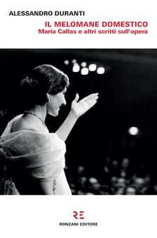 Il melomane domestico. Maria Callas e altri scritti sullopera.pdf
