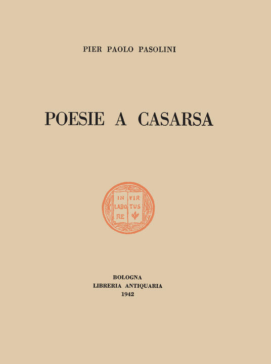 Poesie a Casarsa-Il primo libro di Pasolini. Ediz. integrale - Pier Paolo Pasolini - copertina