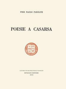 Mercatinidinataletorino.it Poesie a Casarsa-Il primo libro di Pasolini. Ediz. speciale Image