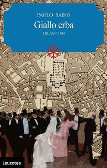 Giallo erba. Milano 1843 - Paolo Saino - copertina