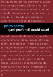 Quei profondi occhi scuri - Pietro Bazzoli - copertina