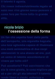 L' ossessione della forma - Nicola Brizio - copertina