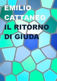 Il ritorno di Giuda - Emilio Cattaneo - copertina