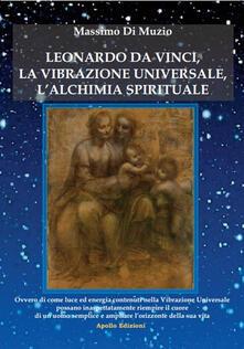 Equilibrifestival.it Leonardo da Vinci, l'alchimia spirituale, la vibrazione universale Image