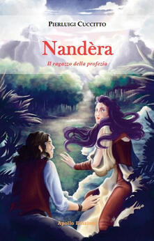 Secchiarapita.it Nandèra. Il ragazzo della profezia Image