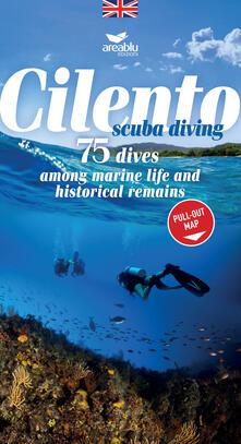 Cilento sub. 75 Immersioni tra fauna marina e reperti storici. Ediz. inglese. Con Carta geografica