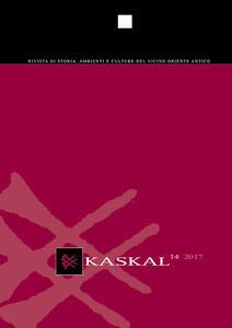 Kaskal. Rivista di Storia, Ambienti e Culture del Vicino Oriente Antico. Ediz. italiana e inglese. Vol. 14